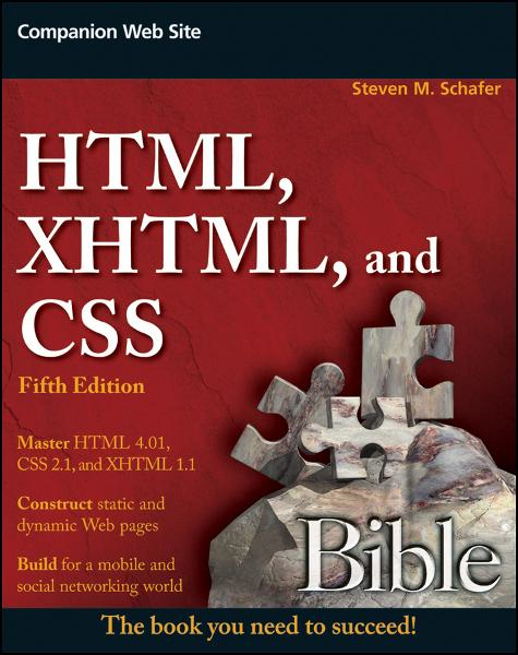HTML, XHTML, and CSS Bible By: Steven M. Schafer