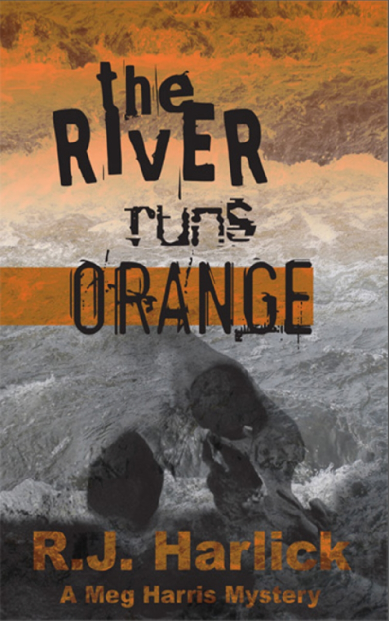 The River Runs Orange By: R.J. Harlick