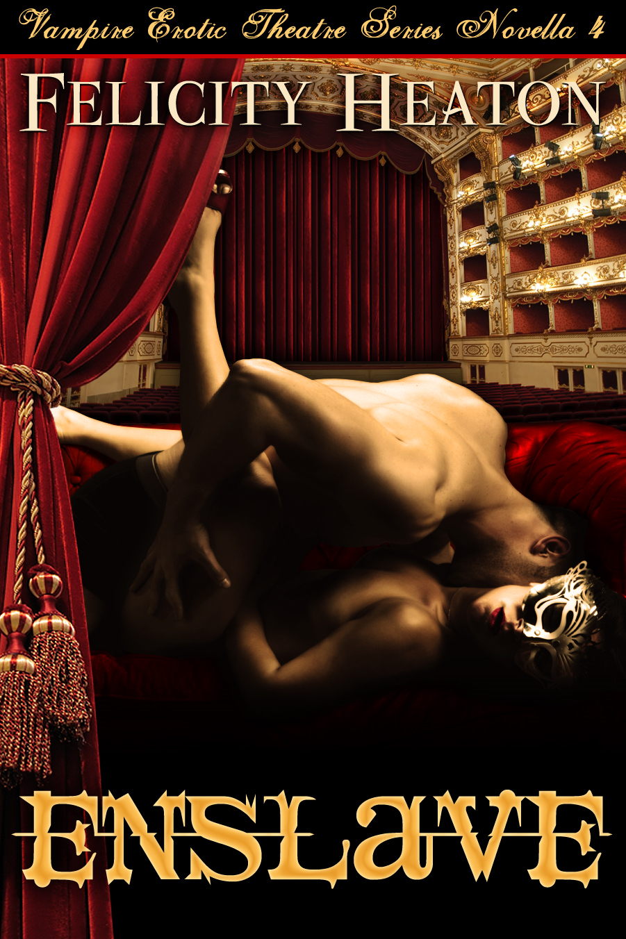 Enslave (Vampire Erotic Theatre Romance Series #4) By: Felicity Heaton