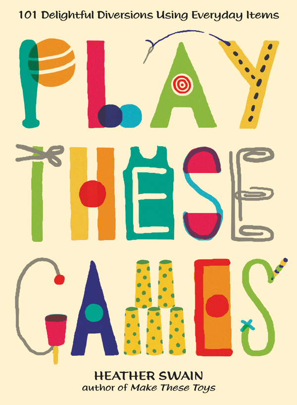 Play These Games By: Heather Swain