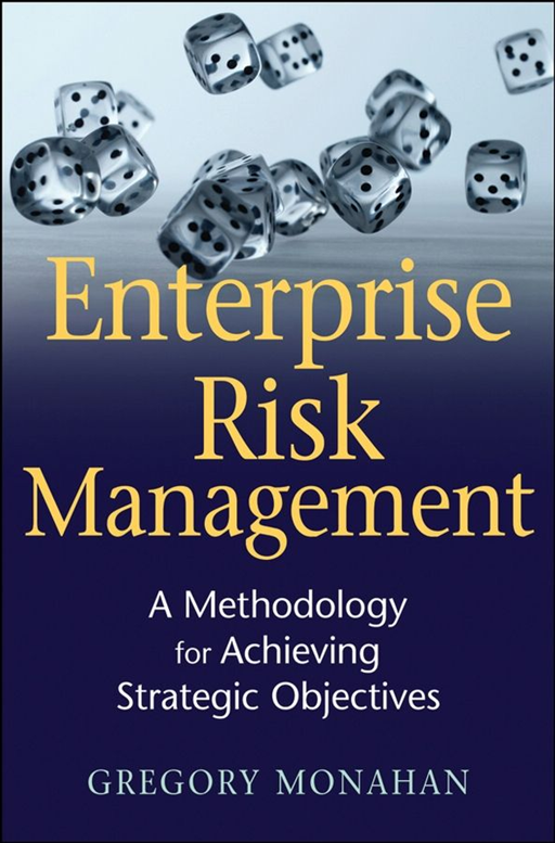 Enterprise Risk Management By: Gregory Monahan