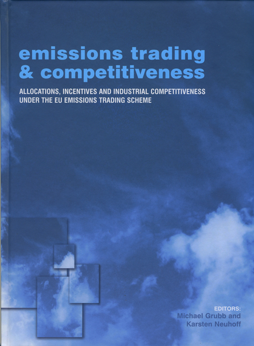Emissions Trading and Competitiveness Allocations, Incentives and Industrial Competitiveness under the EU Emissions Trading Scheme