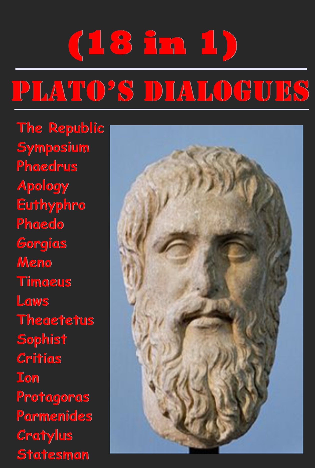 Plato - Plato's Complete Philosophy Dialogues Anthologies (18 in 1)