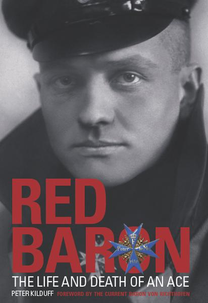 Red Baron: The Life & Death of an Ace