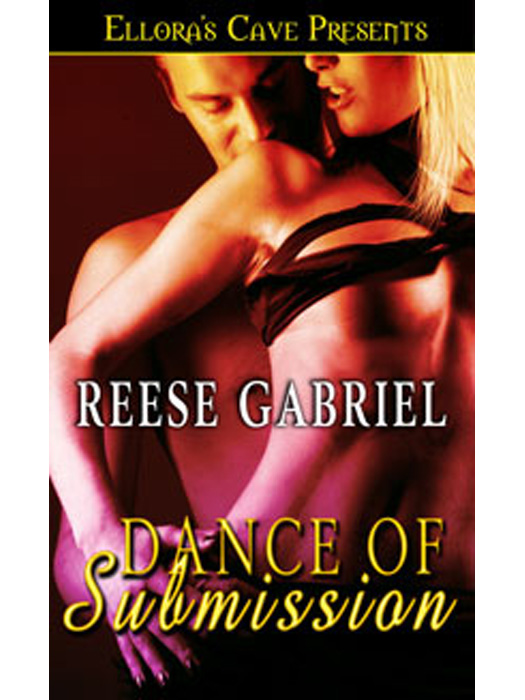 Dance of Submission By: Reese Gabriel