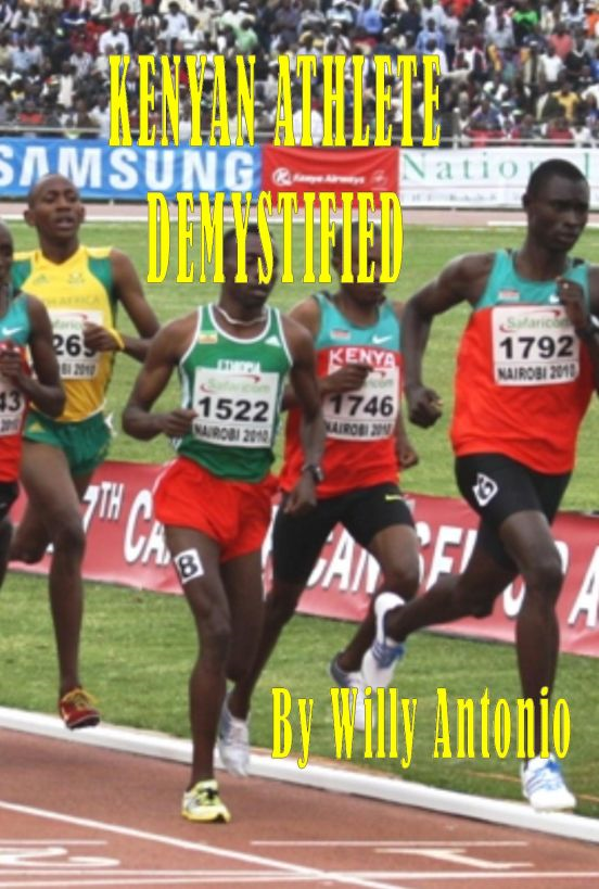 Kenyan Athlete Demystified By: Willy Antonio