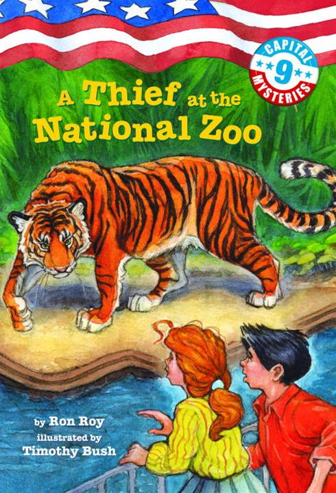 Capital Mysteries #9: A Thief at the National Zoo By: Ron Roy,Timothy Bush