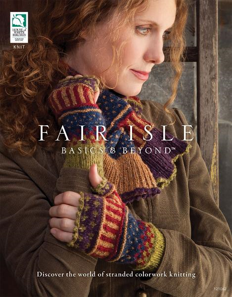 Fair Isle Basics & Beyond By: DRG Publishing