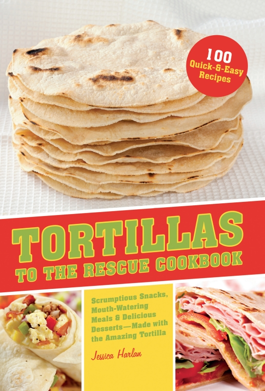Tortillas to the Rescue By: Jessica Harlan