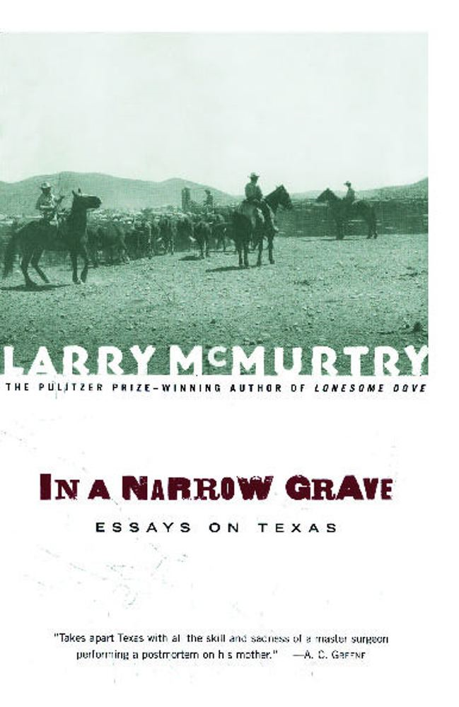 In a Narrow Grave By: Larry McMurtry