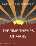 online magazine -  Tales of the Solar Rangers: The Time Thieves of Mars