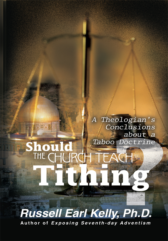 Should the Church Teach Tithing? By: Russell Kelly, Ph.D.