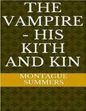 The Vampire: His Kith And Kin