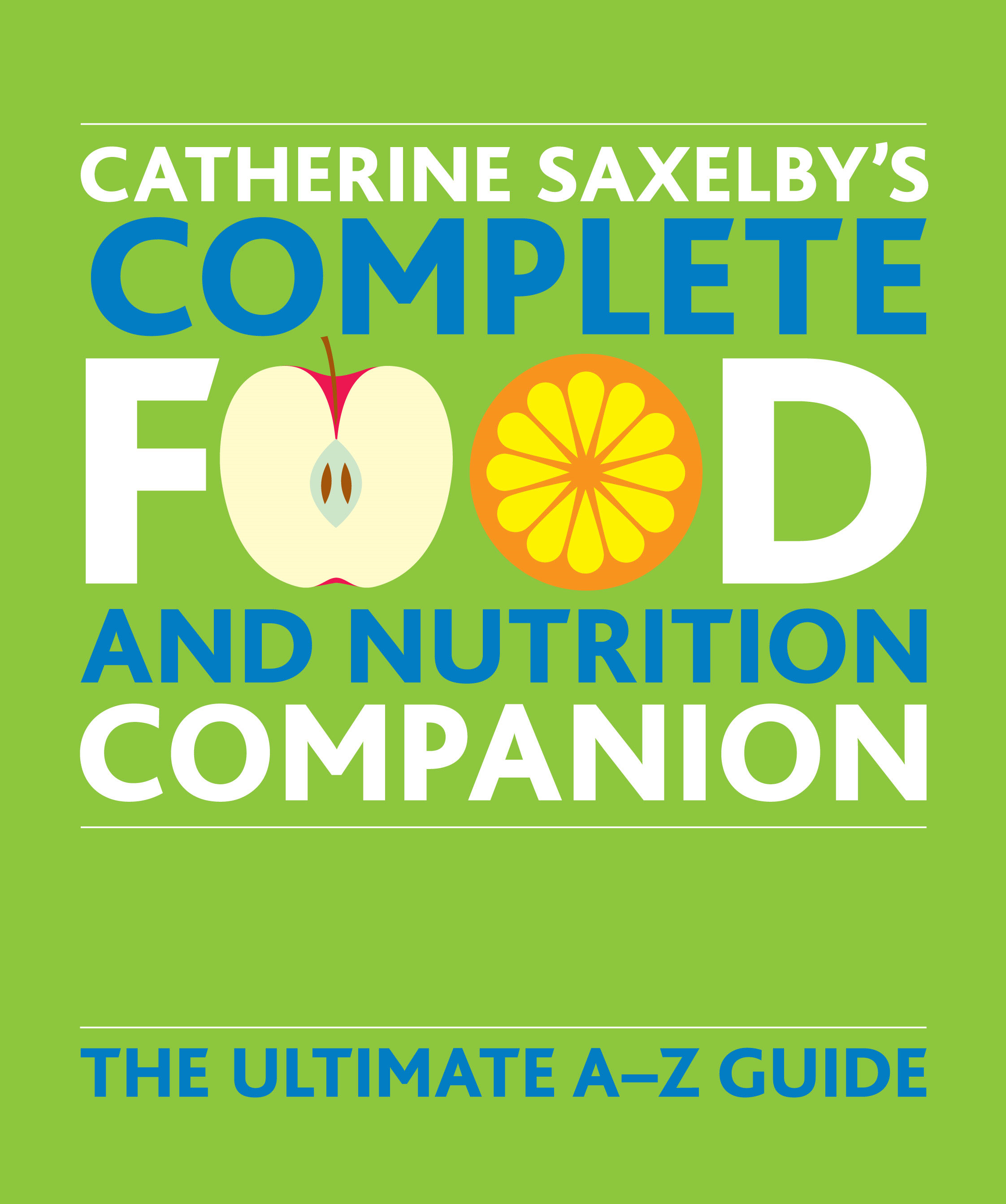 Catherine Saxelby's Food and Nutrition Companion By: Catherine Saxelby