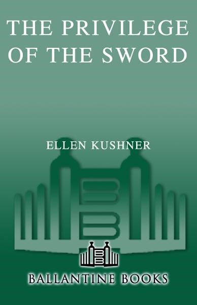 The Privilege of the Sword By: Ellen Kushner