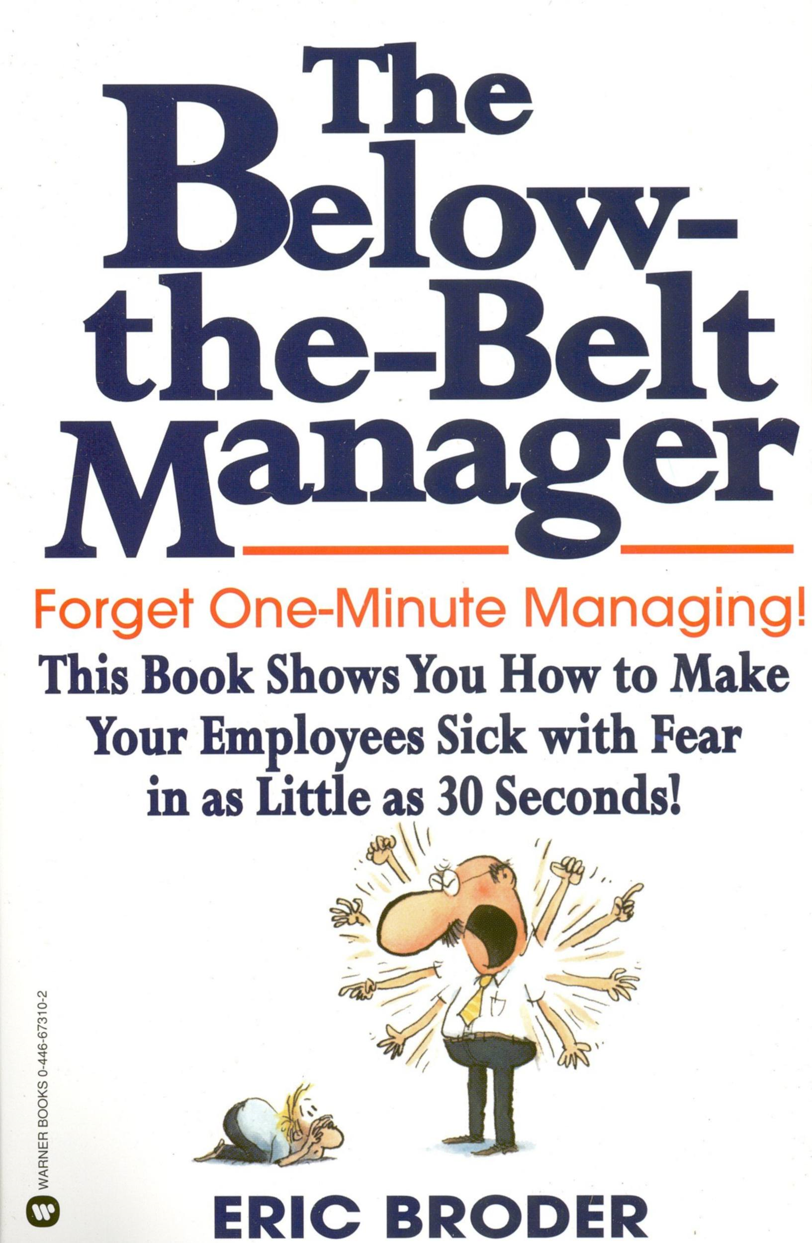 The Below-the-Belt Manager By: Eric Broder