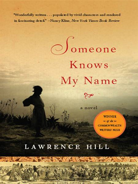 Someone Knows My Name: A Novel By: Lawrence Hill
