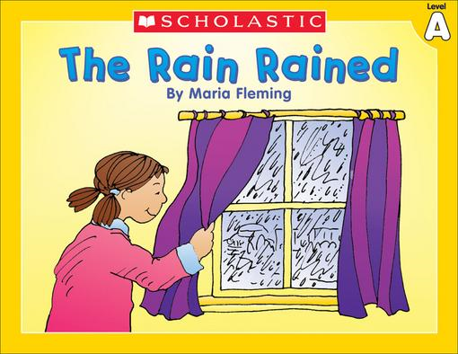 Little Leveled Readers: Level A - The Rain Rained: Just the Right Level to Help Young Readers Soar!