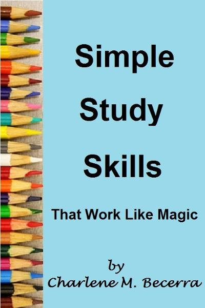 Simple Study Skills That Work Like Magic By: Charlene Becerra