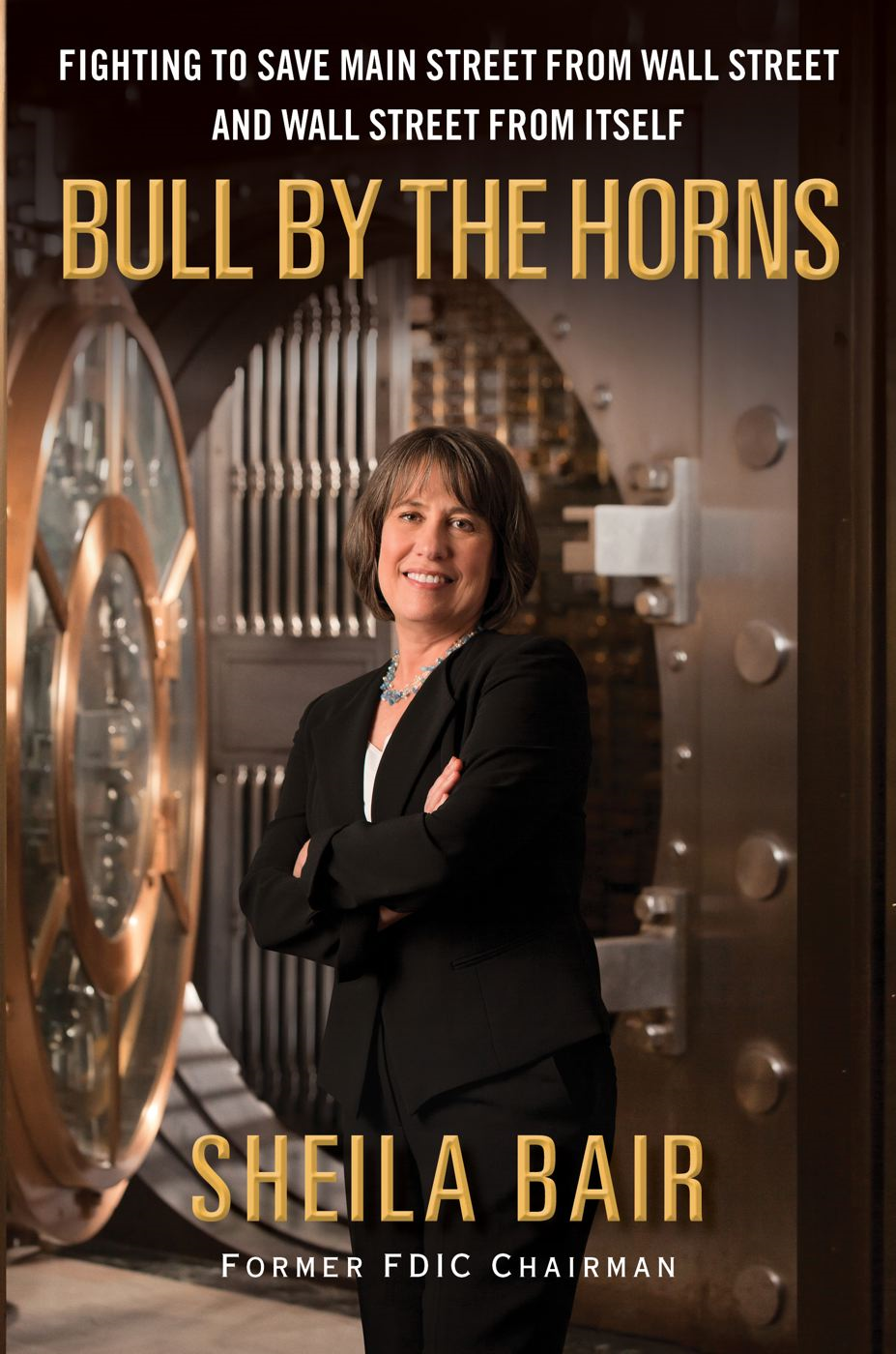 Bull by the Horns By: Sheila Bair