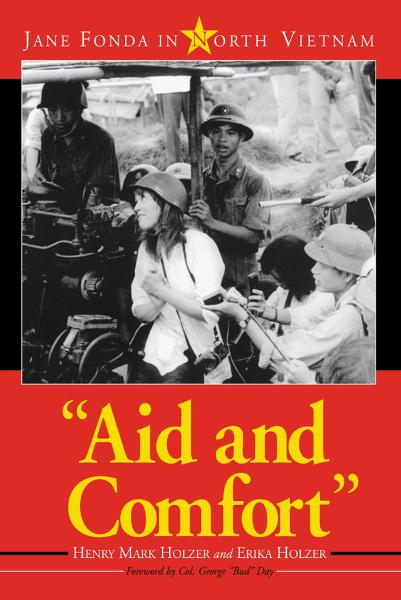 """Aid and Comfort"": Jane Fonda in North Vietnam"