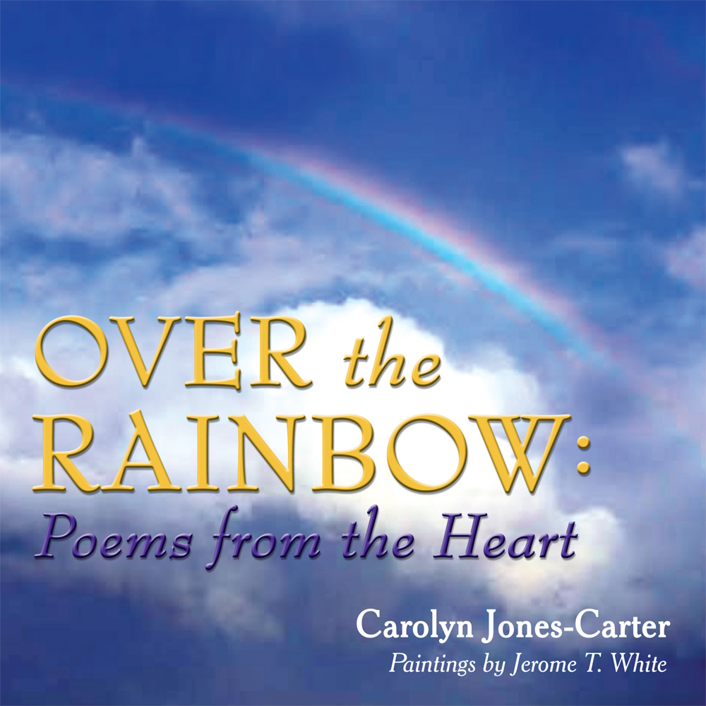 Over the Rainbow: Poems from the Heart