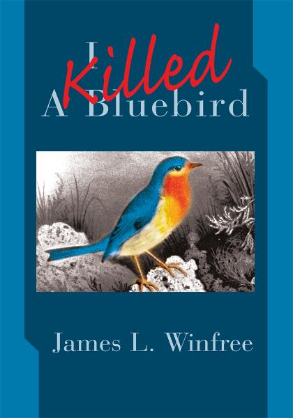 I Killed A Bluebird