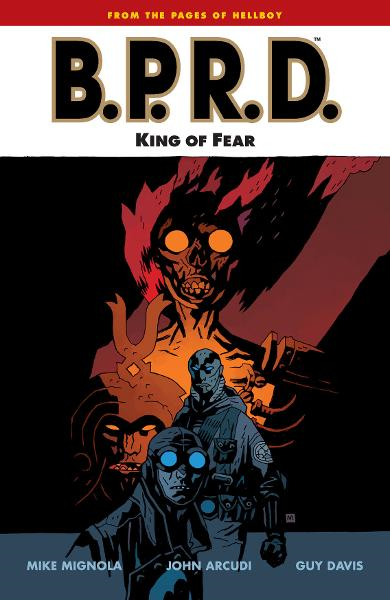 B.P.R.D.: Vol. 14: King of Fear  By: Mike Mignola, John Arcudi, Guy Davis (Artist), Dave Stewart (Colorist)