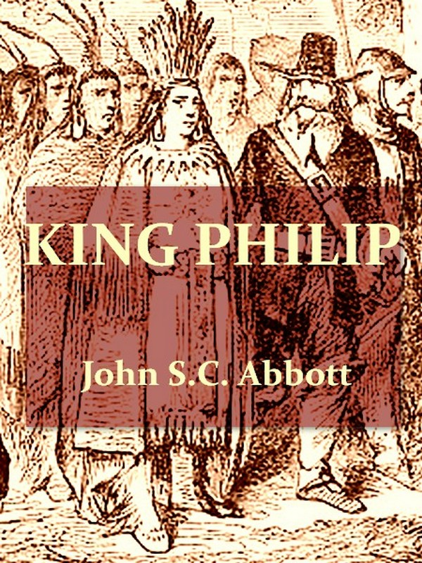 King Philip [Illustrated]