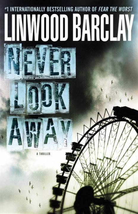 Never Look Away By: Linwood Barclay