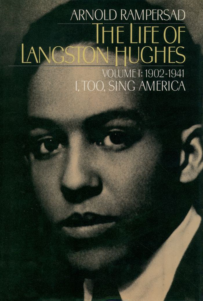 The Life of Langston Hughes : Volume I: 1902-1941 I Too Sing America By: Arnold Rampersad