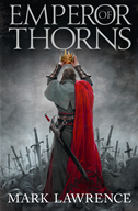 Emperor Of Thorns (the Broken Empire, Book 3):