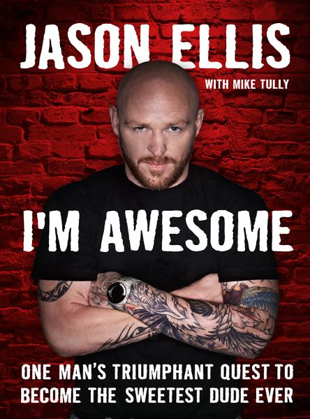 I'm Awesome By: Jason Ellis,Mike Tully