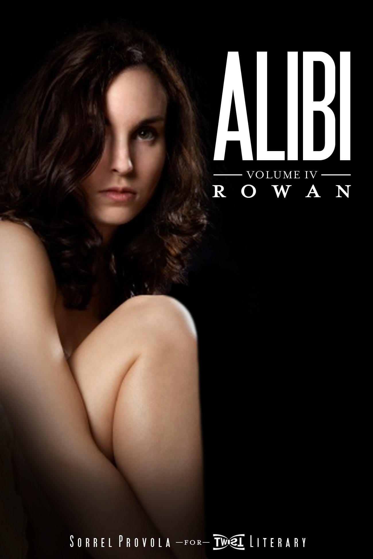Alibi Volume IV: Rowan By: Sorrel Provola,Twist Literary