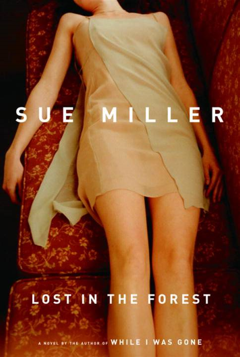Lost in the Forest By: Sue Miller