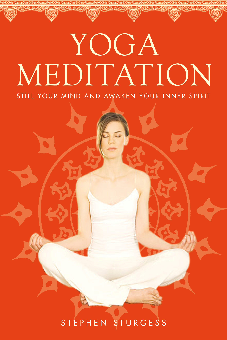 Yoga Meditation: Still Your Mind and Awaken Your Inner Spirit