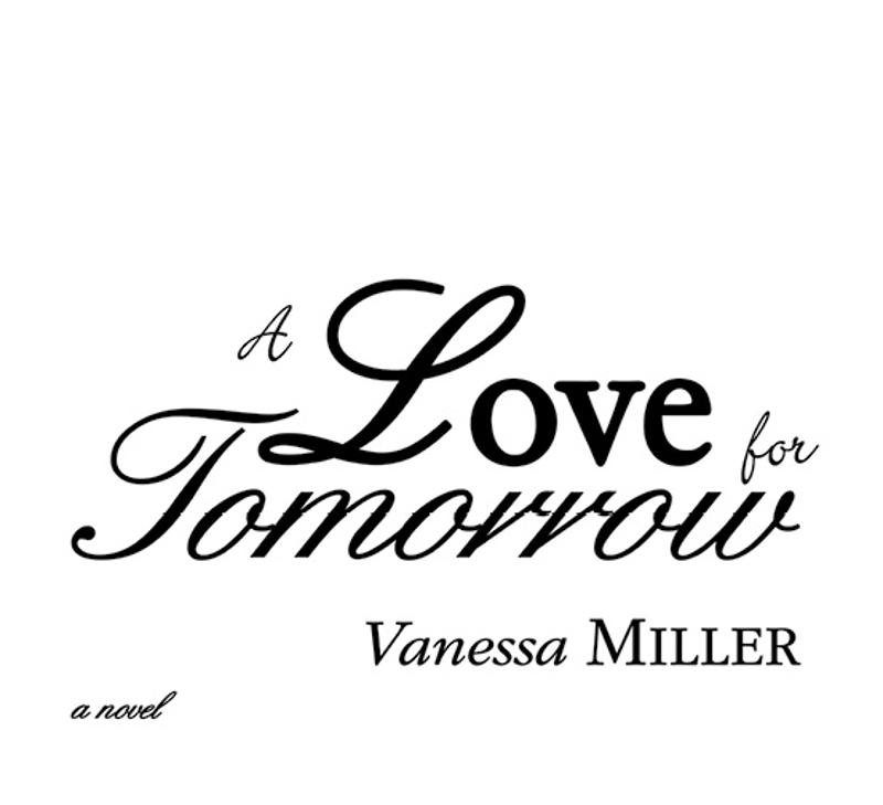 Love For Tomorrow By: Vanessa Miller