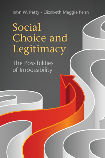 Social Choice and Legitimacy The Possibilities of Impossibility
