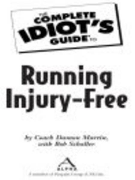 The Complete Idiot's Guide to Running Injury-Free