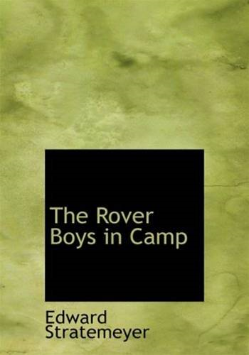The Rover Boys In Camp