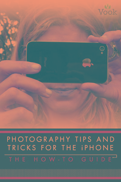 Photography Tips and Tricks for the iPhone: The How-To Guide