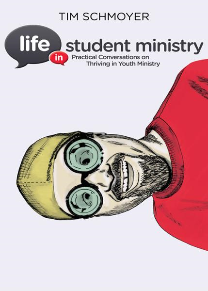 Life in Student Ministry By: Tim   Schmoyer