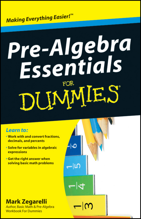 Pre-Algebra Essentials For Dummies By: Mark Zegarelli