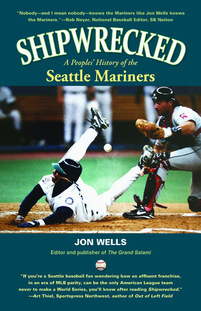 SHIPWRECKED: A Peoples' History of the Seattle Mariners