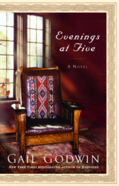 Evenings at Five By: Gail Godwin