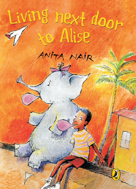 Anita Nair - Living Next Door to Alise
