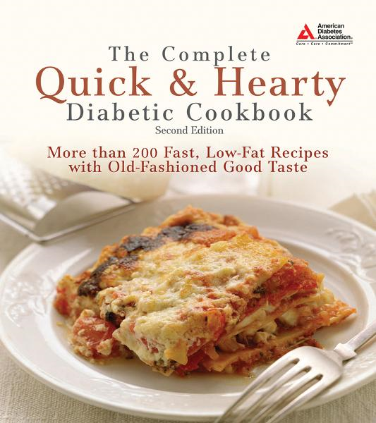 The Complete Quick and Hearty Diabetic Cookbook By: American Diabetes Association
