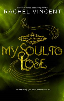My Soul to Lose By: Rachel Vincent