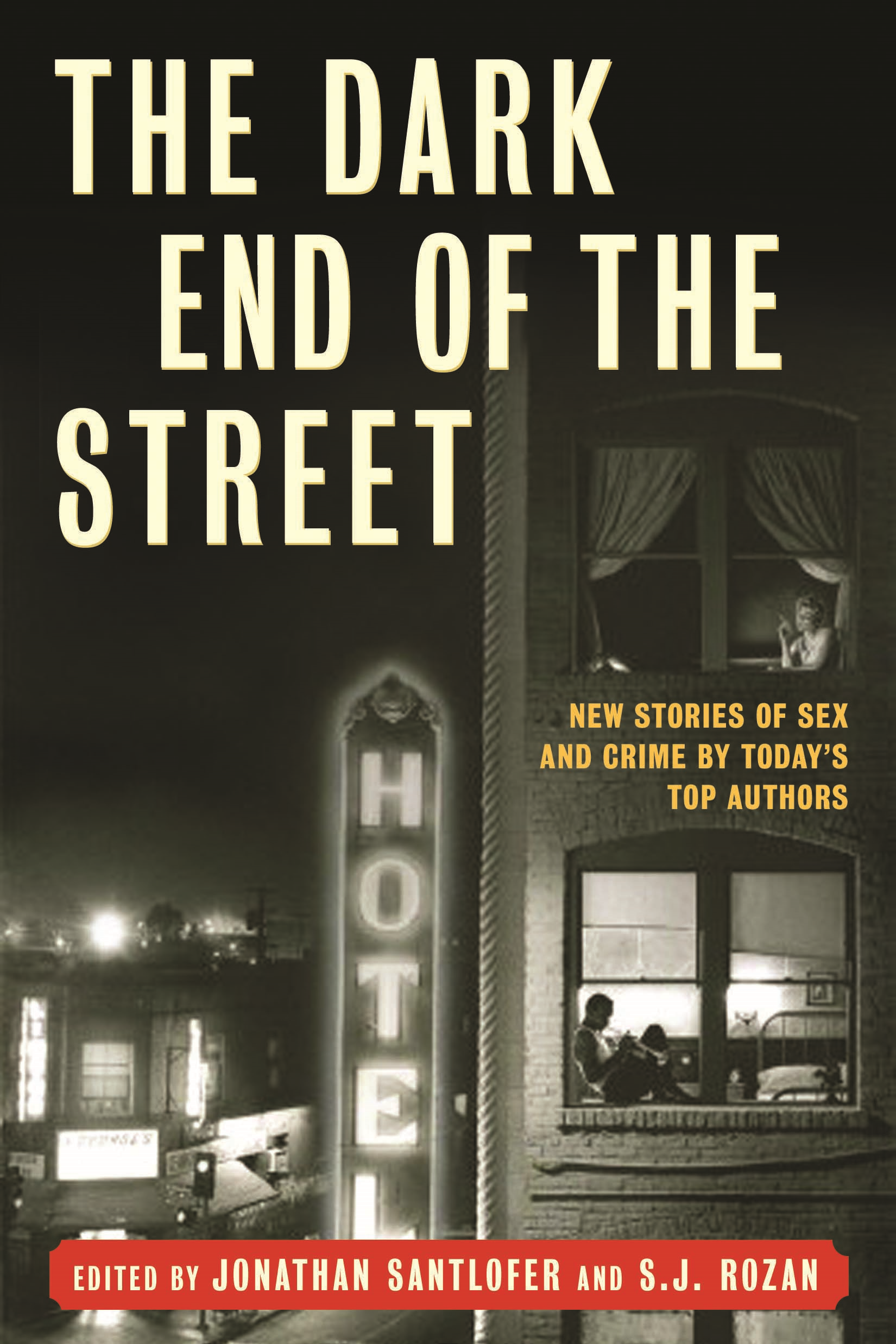 The Dark End of the Street By: Jonathan Santlofer,SJ Rozan