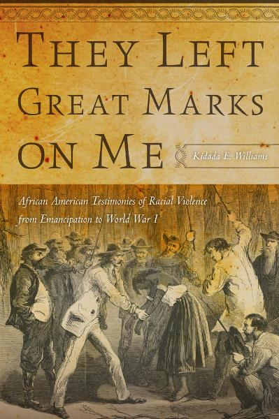 They Left Great Marks on Me By: Kidada E. Williams